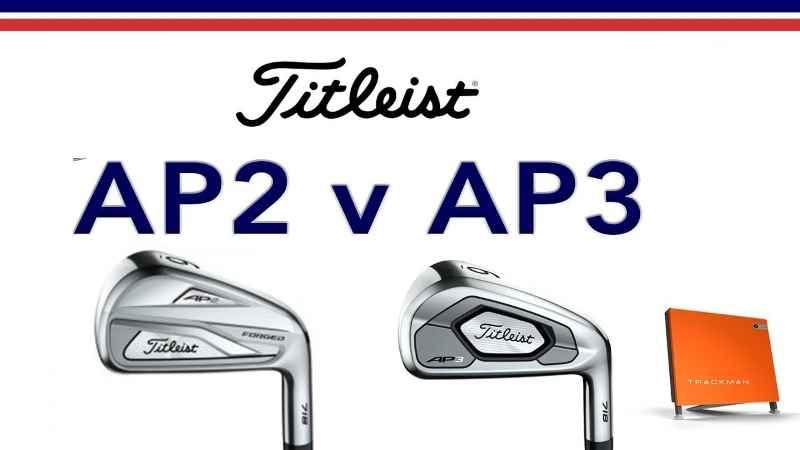 Sự khác biệt của Titleist AP2 và AP3 chính là nét nổi bật của dòng gậy này